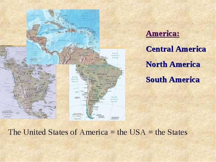 America: Central America North America South America The United States of Ame...