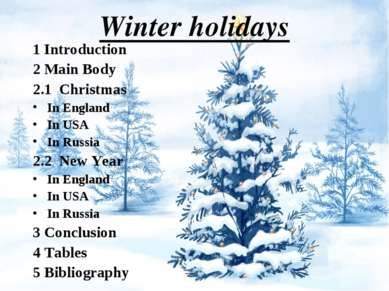 Winter holidays 1 Introduction 2 Main Body 2.1 Christmas In England In USA In...