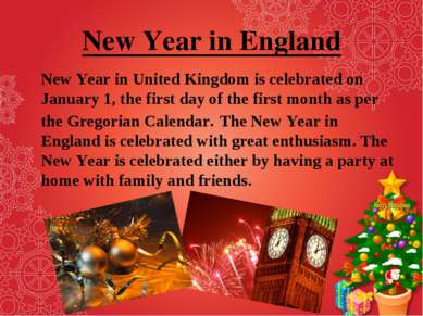 New Year in England New Year in United Kingdom is celebrated on January 1, th...