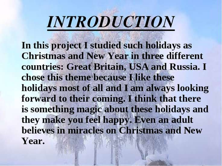 INTRODUCTION In this project I studied such holidays as Christmas and New Yea...