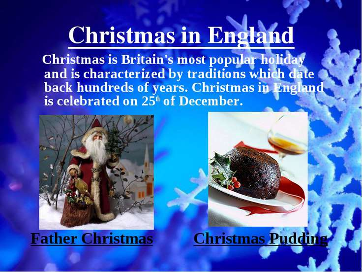 Christmas in England Christmas is Britain's most popular holiday and is chara...