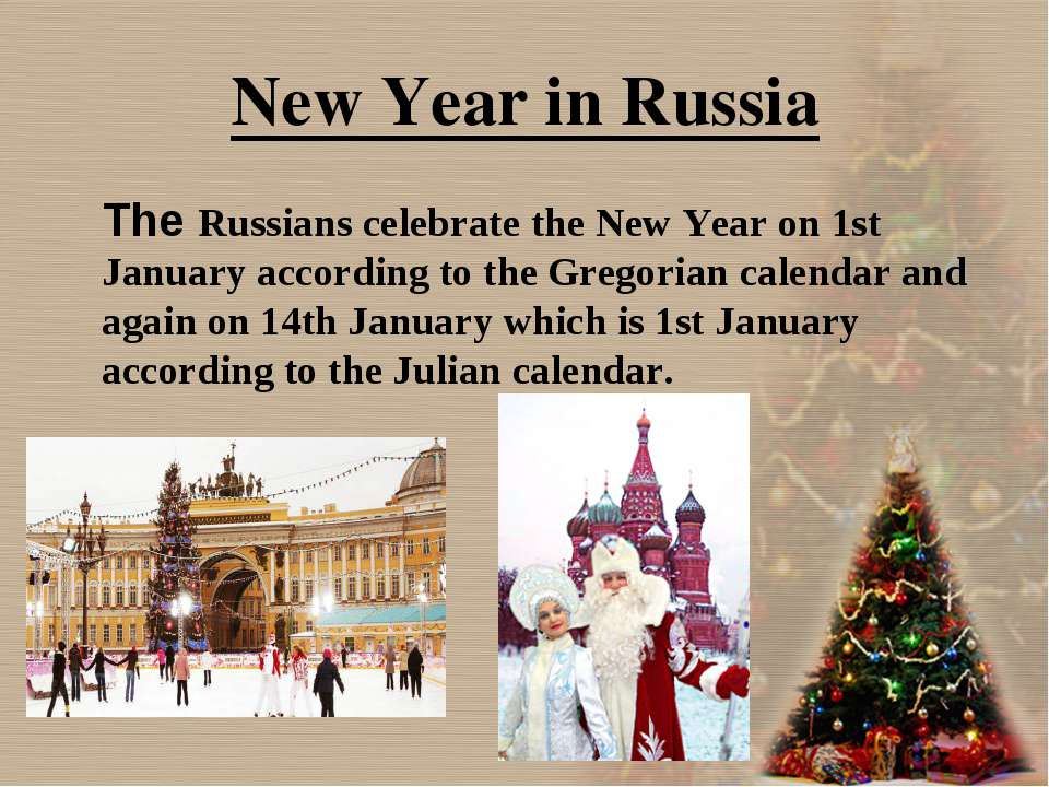 New Year in Russia The Russians celebrate the New Year on 1st January accordi...