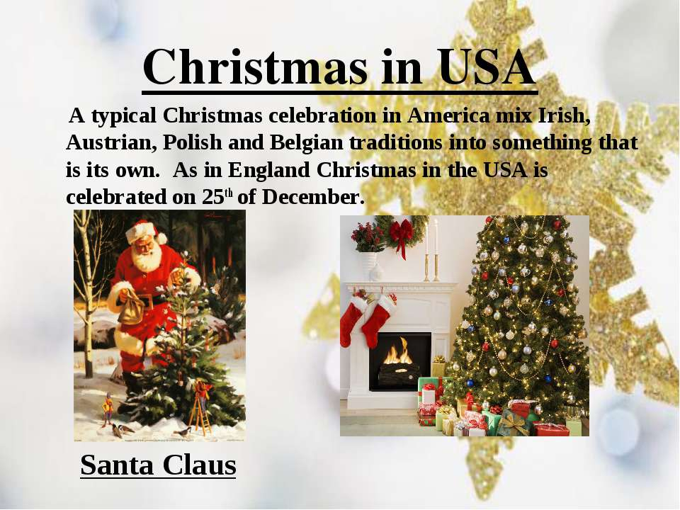Christmas in USA A typical Christmas celebration in America mix Irish, Austri...