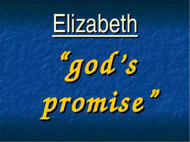 """Elizabeth """"god's promise"""""""