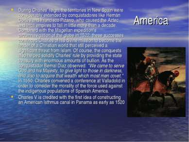 America During Charles' reign, the territories in New Spain were considerably...