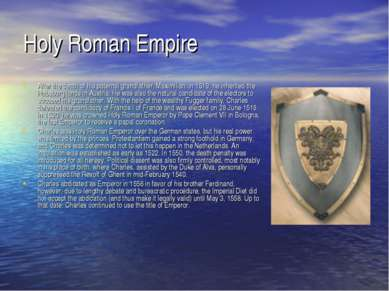 Holy Roman Empire After the death of his paternal grandfather, Maximilian, in...