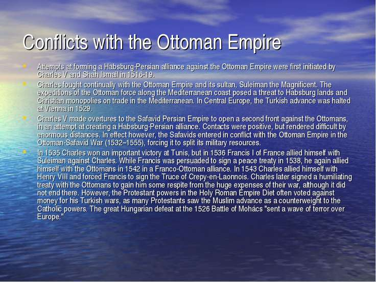 Conflicts with the Ottoman Empire Attempts at forming a Habsburg-Persian alli...