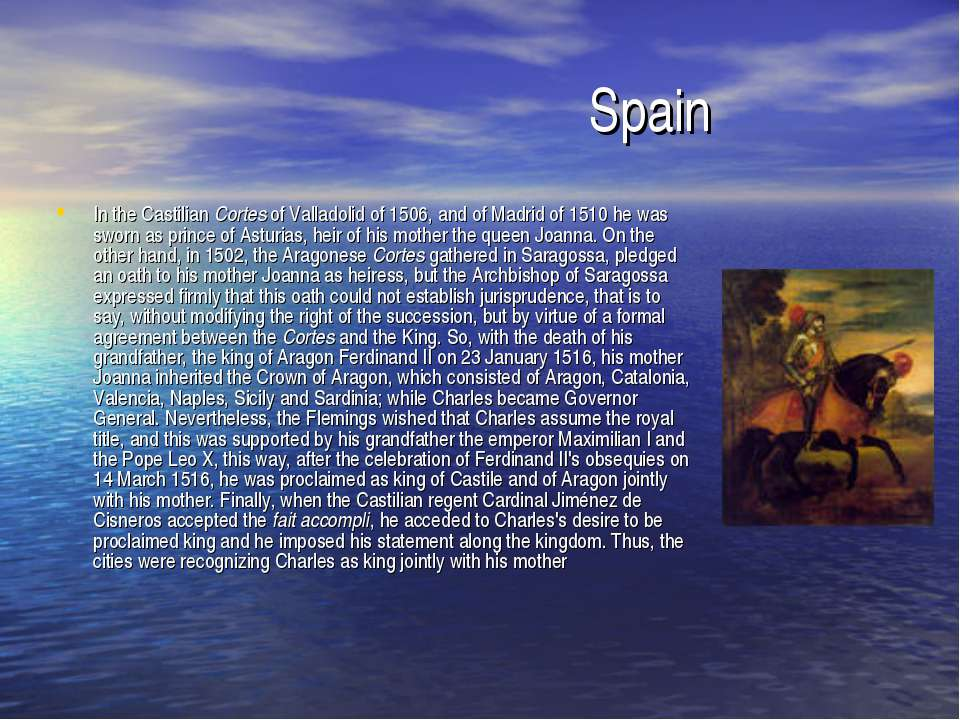 Spain In the Castilian Cortes of Valladolid of 1506, and of Madrid of 1510 he...