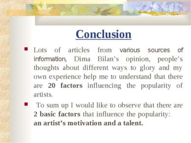 Conclusion Lots of articles from various sources of information, Dima Bilan's...