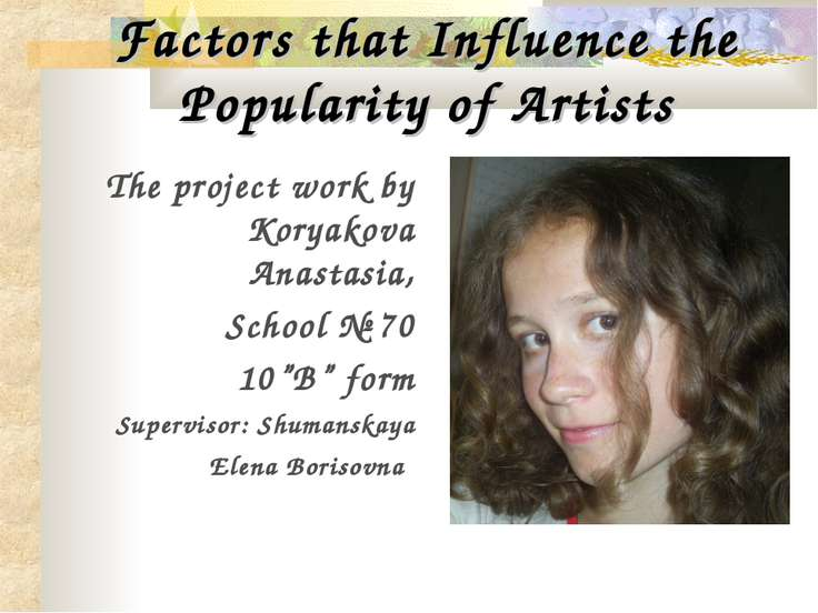 Factors that Influence the Popularity of Artists The project work by Koryakov...