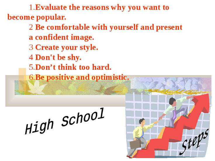 1.Evaluate the reasons why you want to become popular. 2 Be comfortable with ...