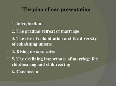 The plan of our presentation 1. Introduction 2. The gradual retreat of marria...