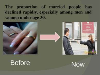 The proportion of married people has declined rapidly, especially among men a...