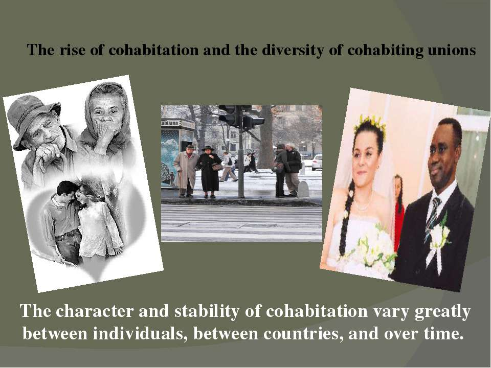 The rise of cohabitation and the diversity of cohabiting unions   The charact...
