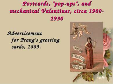 "Postcards, ""pop-ups"", and mechanical Valentines, circa 1900-1930 Advertisemen..."