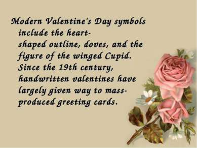 Modern Valentine's Day symbols include the heart-shaped outline, doves, and t...