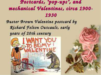 "Postcards, ""pop-ups"", and mechanical Valentines, circa 1900-1930 Buster Brown..."