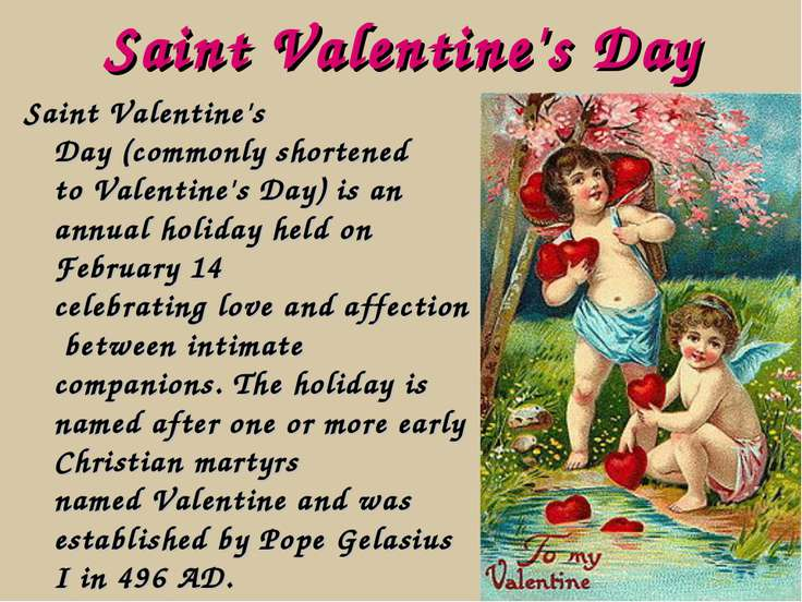Saint Valentine's Day Saint Valentine's Day (commonly shortened to Valentine'...