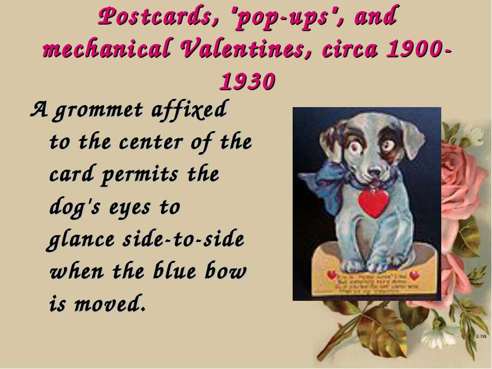 "Postcards, ""pop-ups"", and mechanical Valentines, circa 1900-1930 A grommet af..."