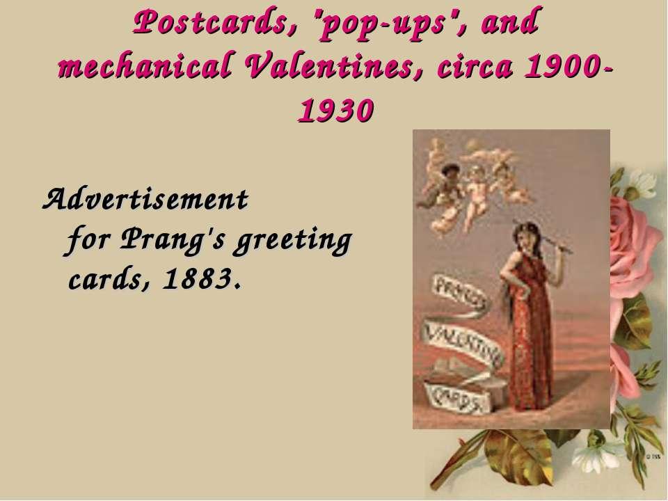 "Postcards, ""pop-ups"", and mechanical Valentines, circa 1900-1930 Advertisemen..."