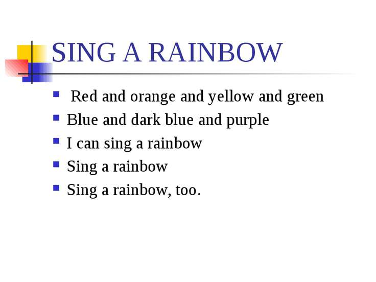 SING A RAINBOW Red and orange and yellow and green Blue and dark blue and pur...