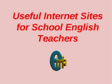 Useful Internet Sites for School English Teachers