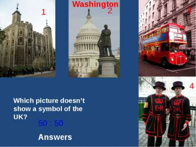 Which picture doesn't show a symbol of the UK? 1 2 3 4 50 : 50 The Tower The ...