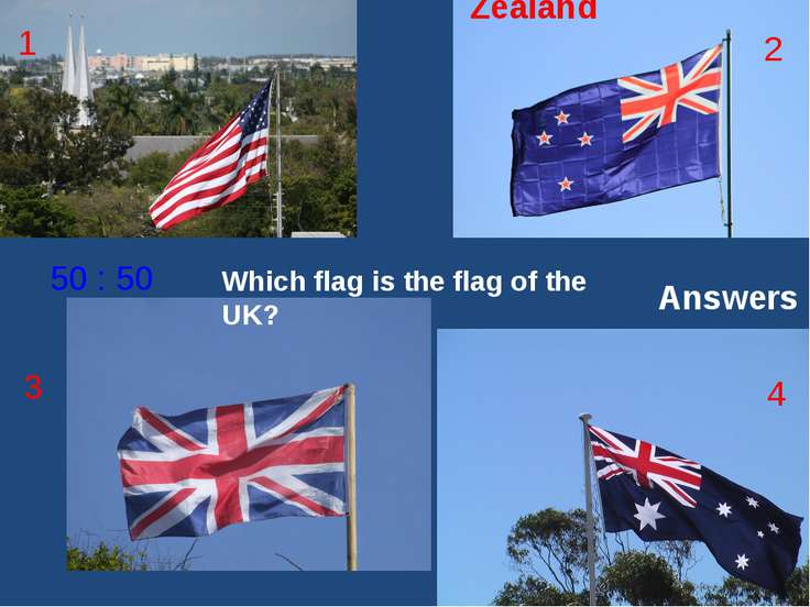 Which flag is the flag of the UK? 1 2 3 4 50 : 50 Answers The flag of the USA...