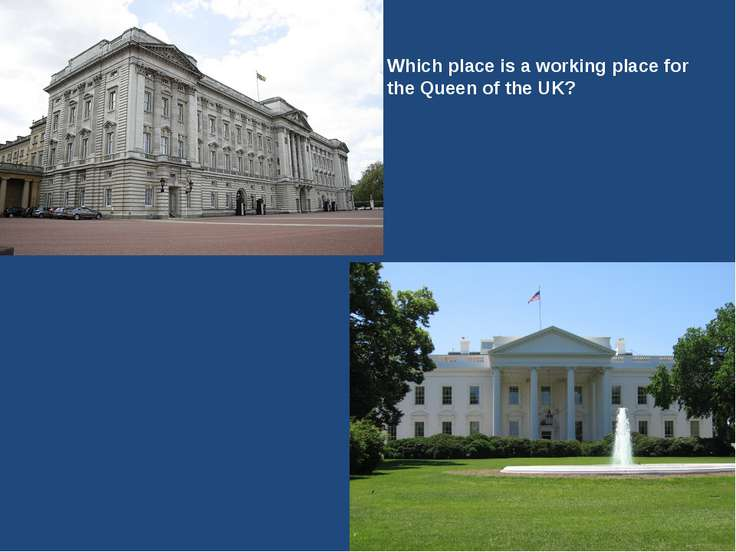 Which place is a working place for the Queen of the UK?