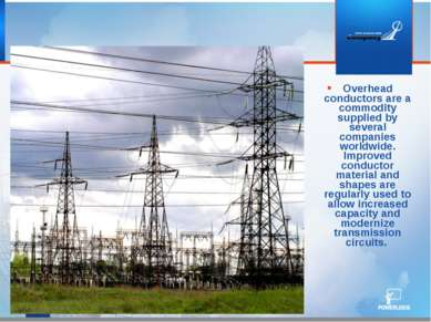Overhead conductors are a commodity supplied by several companies worldwide. ...
