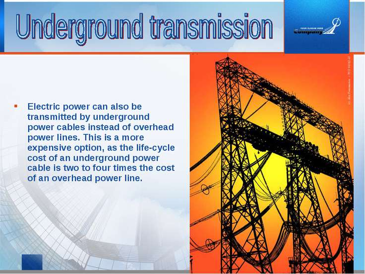 Electric power can also be transmitted by underground power cables instead of...