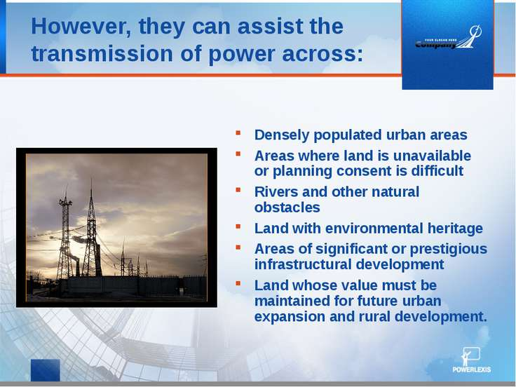 However, they can assist the transmission of power across: Densely populated ...