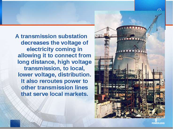 A transmission substation decreases the voltage of electricity coming in allo...