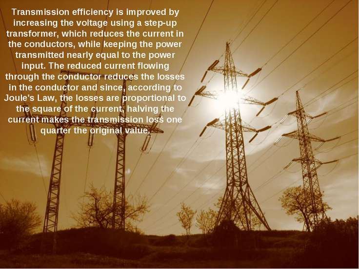 Transmission efficiency is improved by increasing the voltage using a step-up...