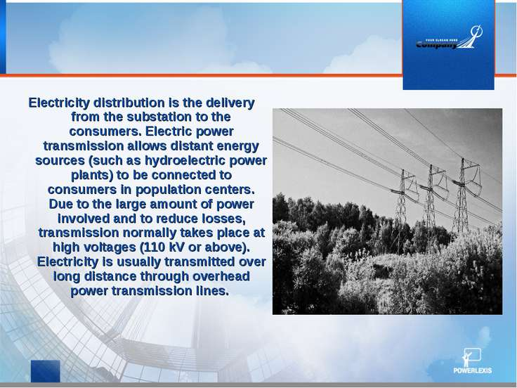 Electricity distribution is the delivery from the substation to the consumers...