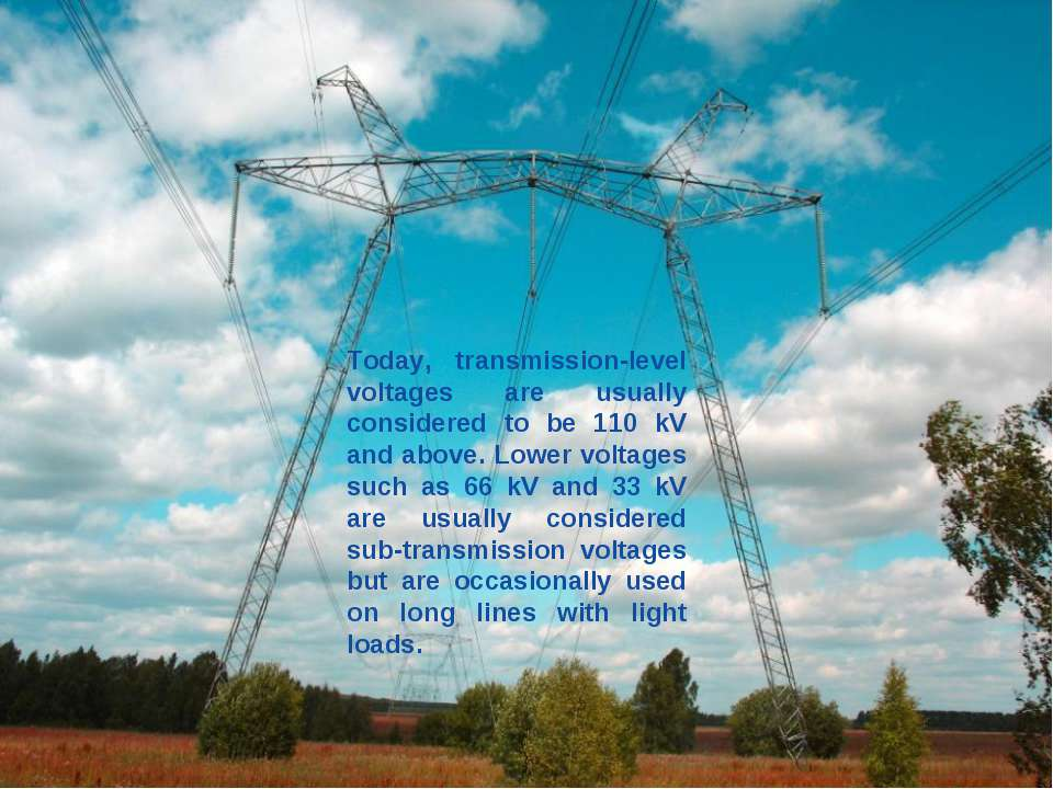 Today, transmission-level voltages are usually considered to be 110 kV and ab...