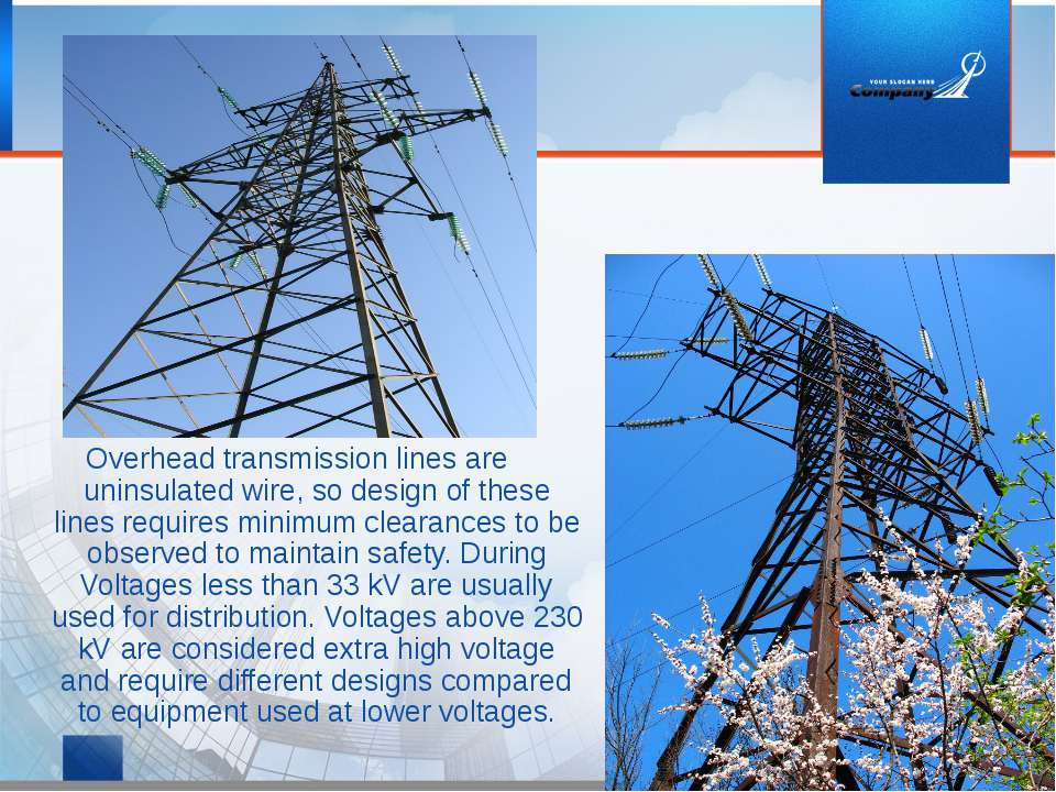 Overhead transmission lines are uninsulated wire, so design of these lines re...