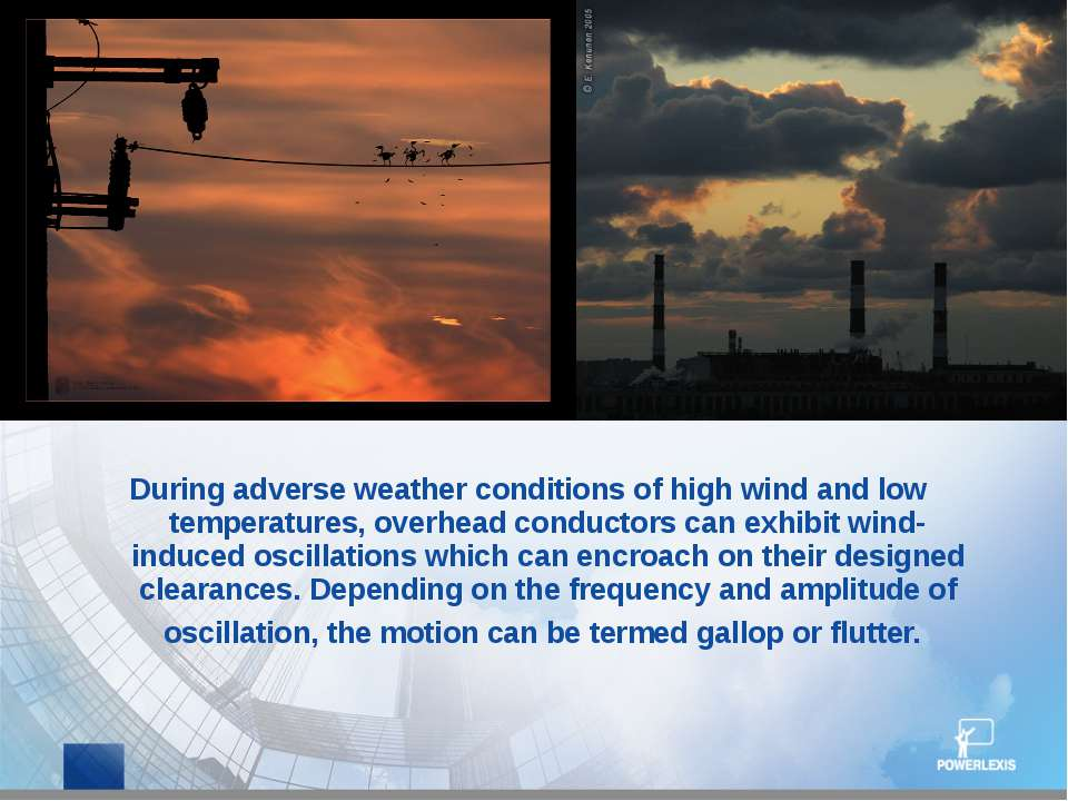 During adverse weather conditions of high wind and low temperatures, overhead...