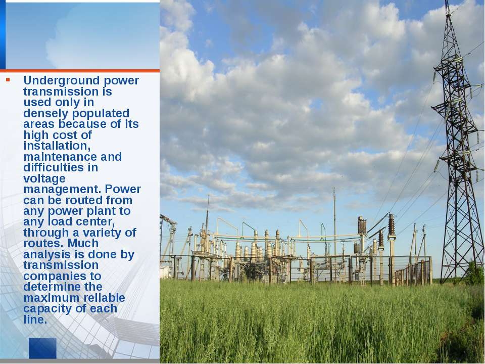 Underground power transmission is used only in densely populated areas becaus...