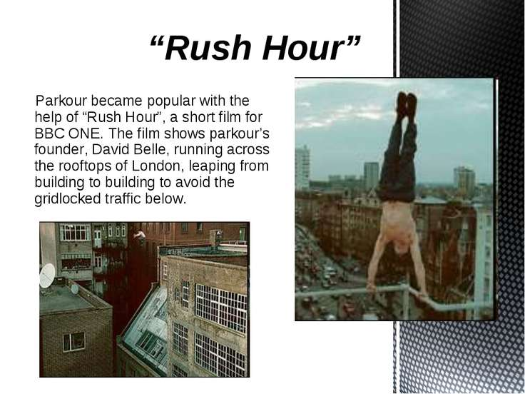 """Rush Hour"" ""Rush Hour"" Parkour became popular with the help of ""Rush Hour"", ..."
