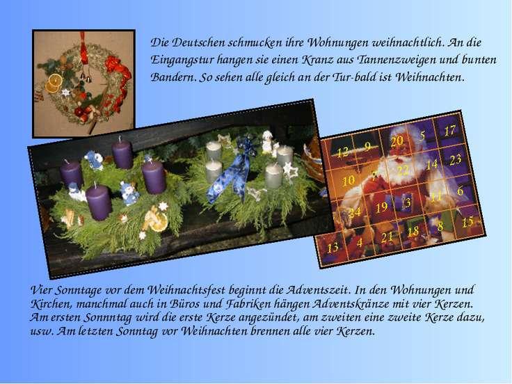 Die Deutschen schmucken ihre Wohnungen weihnachtlich. An die Eingangstur hang...