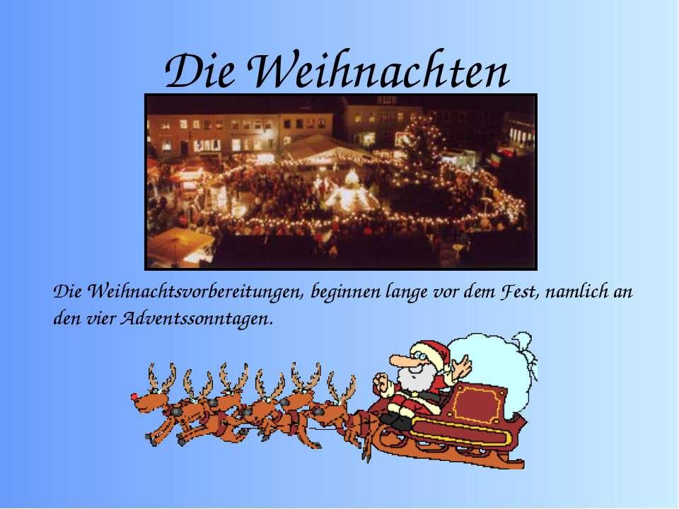 Die Weihnachten Die Weihnachtsvorbereitungen, beginnen lange vor dem Fest, na...