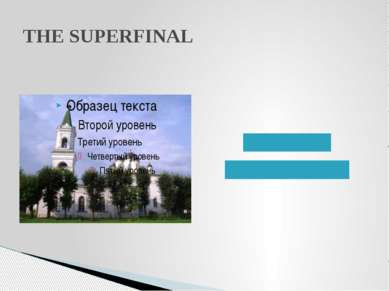 THE SUPERFINAL
