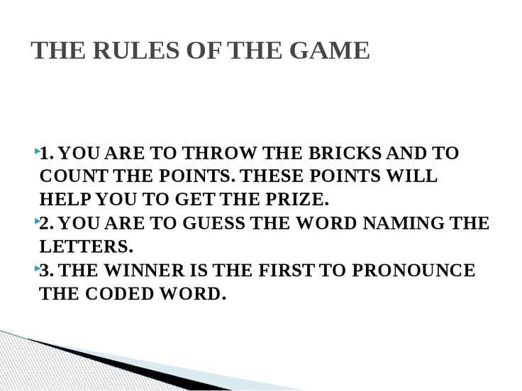 1. YOU ARE TO THROW THE BRICKS AND TO COUNT THE POINTS. THESE POINTS WILL H...