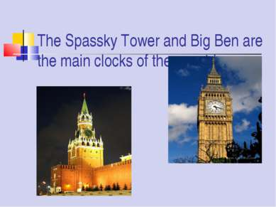 The Spassky Tower and Big Ben are the main clocks of the countries.
