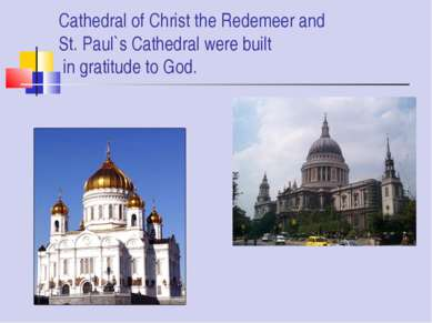 Cathedral of Christ the Redemeer and St. Paul`s Cathedral were built in grati...