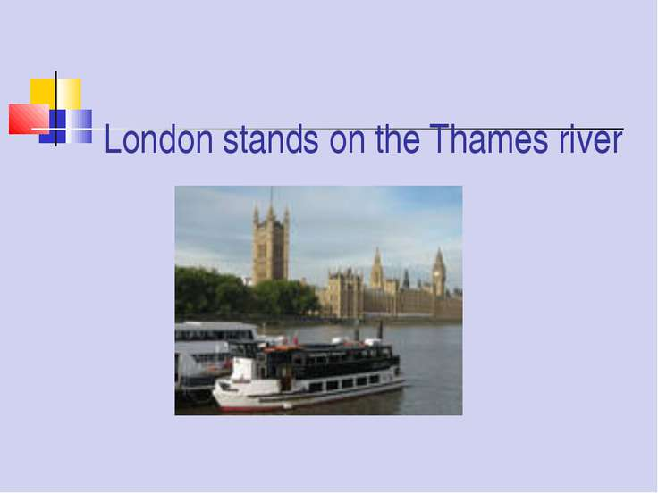 London stands on the Thames river