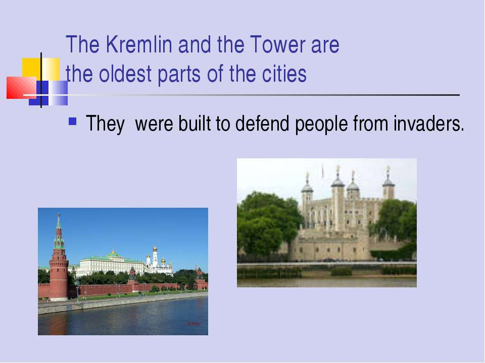 The Kremlin and the Tower are the oldest parts of the cities They were built ...