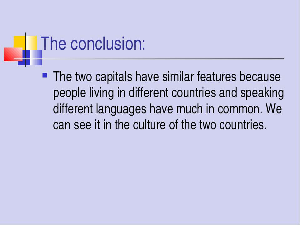 The conclusion: The two capitals have similar features because people living ...