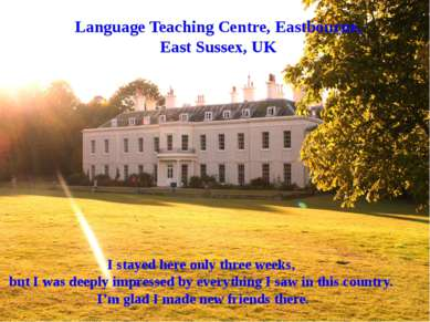 Language Teaching Centre, Eastbourne, East Sussex, UK I stayed here only thre...